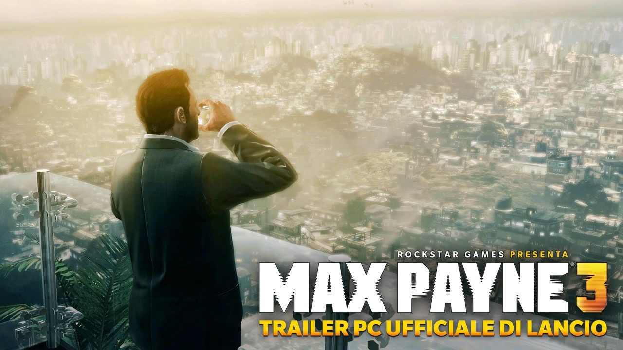 Max Payne 3: Trailer di Lancio PC