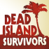 Cover Dead Island: Survivors