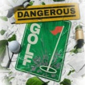 Cover Dangerous Golf