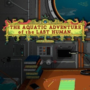 Cover The Aquatic Adventure of the Last Human