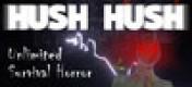 Cover Hush Hush - Unlimited Survival Horror