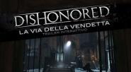 """Immagine Seguite """"La via della vendetta"""" con Dishonored"""